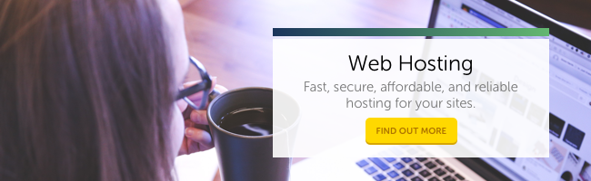Web Hosting: Fast, secure, affordable, and reliable hosting for your sites