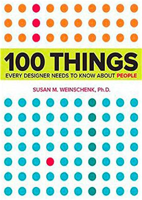 Cover of 100 Things Every Designer Needs to Know About People by Susan Weinschenk