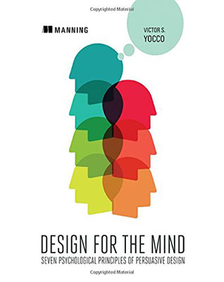 Cover of Design for the Mind: Seven Psychological Principles of Persuasive Design by Victor Yocco