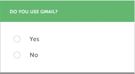 A survey question that asks Do you use Gmail? with two options - Yes and No