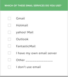 A survey question that asks Which of these email services do you use? with 8 options - Gmail, Hotmail, Yahoo! Mail, Outlook, Fantastic Mail, I have my own email server, Other, and I don't use email