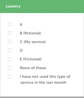 An example survey question with seven options - A, B (fictional), C (My service), D, E (Fictional), None of these, and I have not used this type of service in the last month