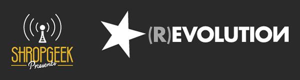 Shropgeek presents (R)Evolution